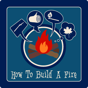 How To Build A Fire- Logo